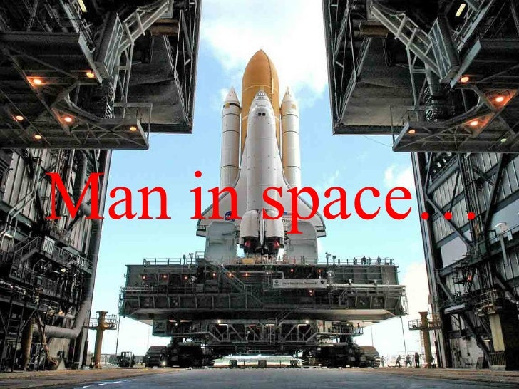 Man in space…