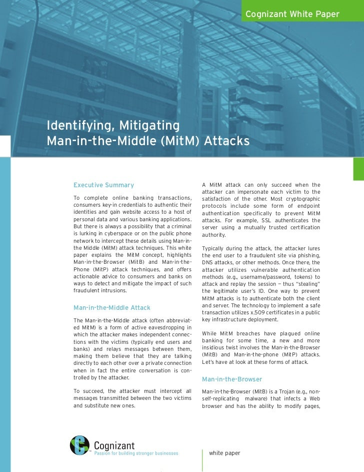 Cognizant White Paper     Identifying, Mitigating Man-in-the-Middle (MitM) Attacks       Executive Summary                ...
