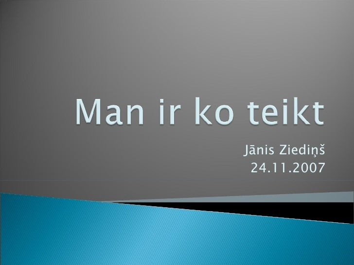 Jānis Ziediņš 24.11.2007