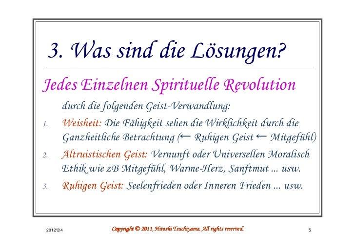 3. Was sind die Lösungen?Jedes Einzelnen Spirituelle Revolution        durch die folgenden Geist-Verwandlung:1.      Weish...