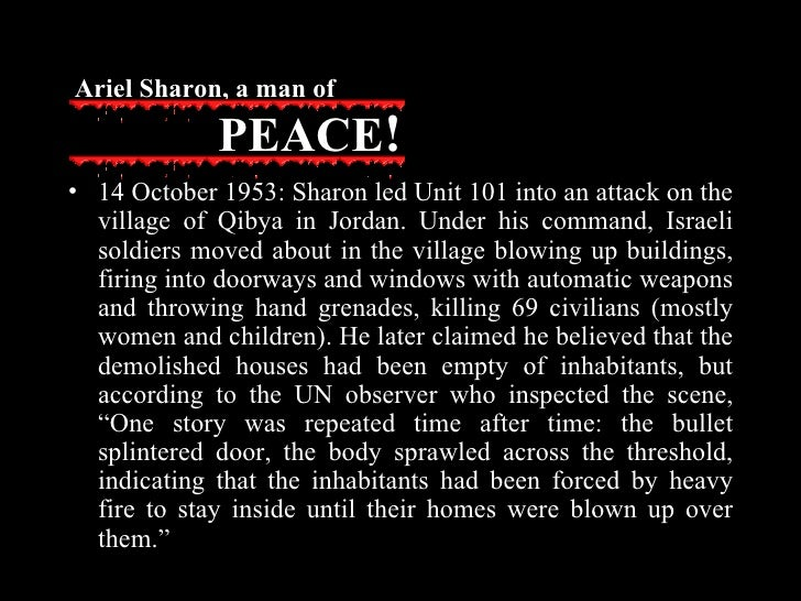 <ul><li>14 October 1953: Sharon led Unit 101 into an attack on the village of Qibya in Jordan. Under his command, Israeli ...
