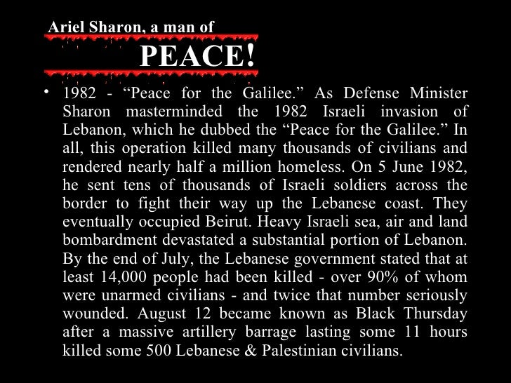 """<ul><li>1982 - """"Peace for the Galilee."""" As Defense Minister Sharon masterminded the 1982 Israeli invasion of Lebanon, whic..."""