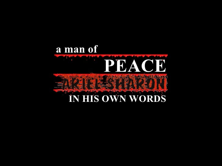 IN HIS OWN WORDS PEACE a man of