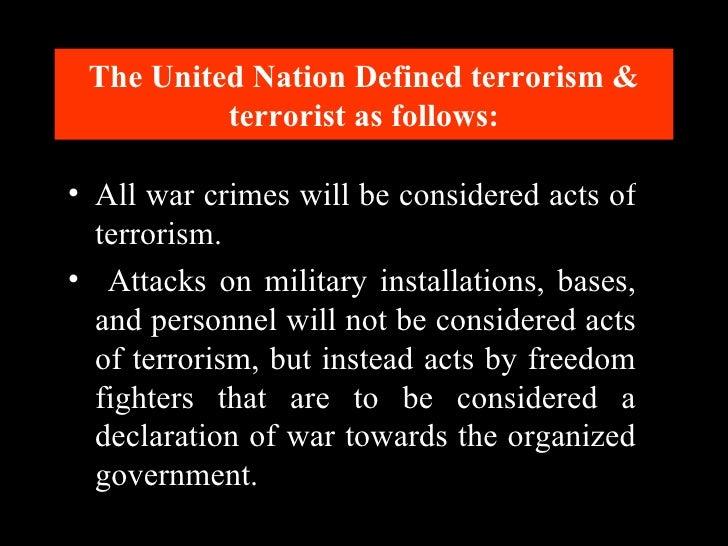 <ul><li>All war crimes will be considered acts of terrorism.  </li></ul><ul><li>Attacks on military installations, bases, ...