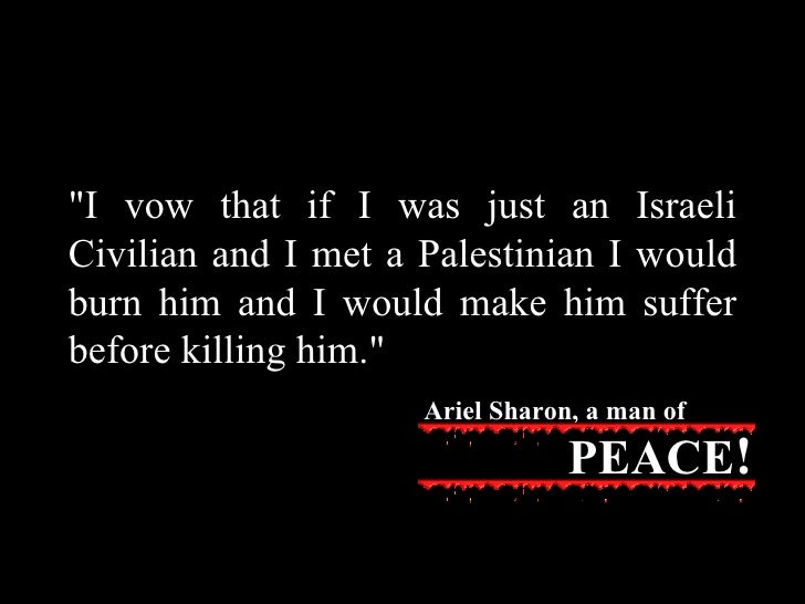 """""""I vow that if I was just an Israeli Civilian and I met a Palestinian I would burn him and I would make him suffer be..."""