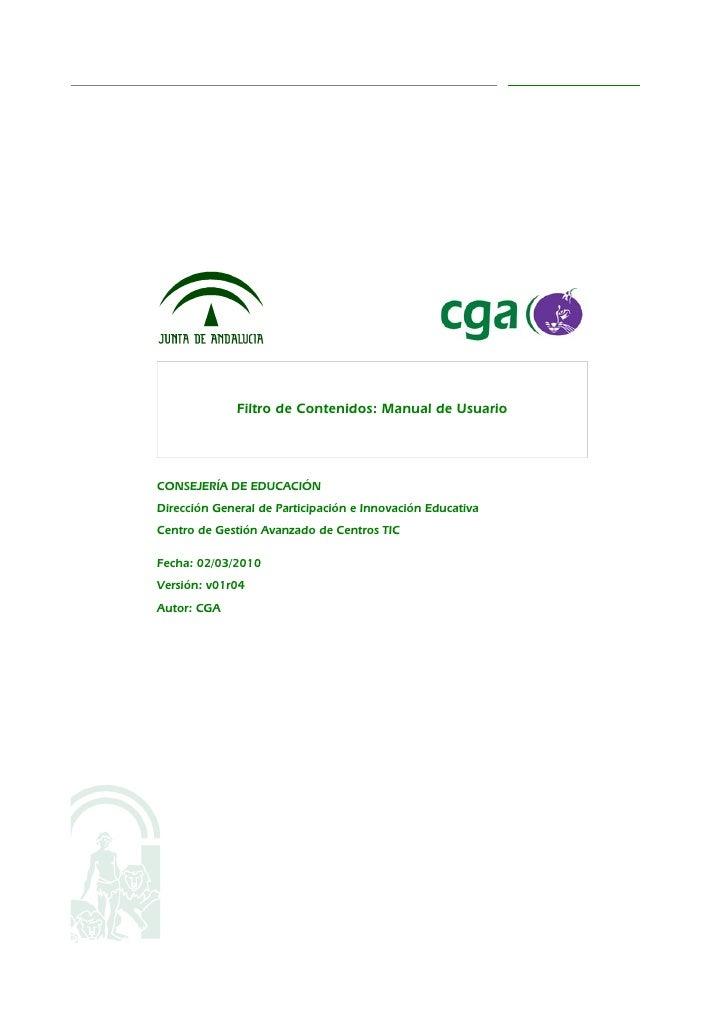 Filtro de Contenidos: Manual de Usuario     CONSEJERÍA DE EDUCACIÓN Dirección General de Participación e Innovación Educat...