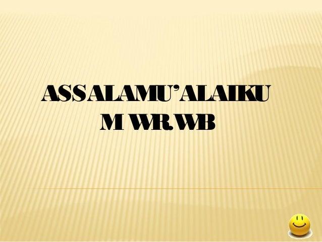 ASSALAMU'ALAIKU MWR.WB