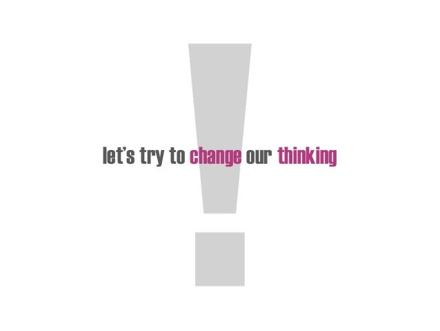 let's try to change our thinking