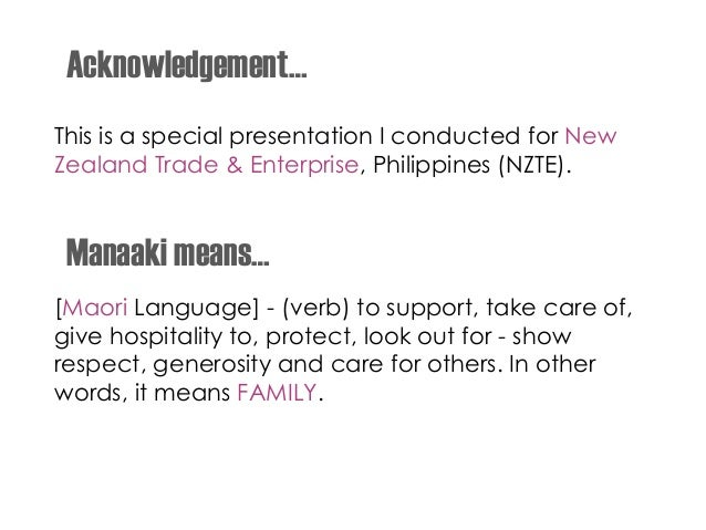 This is a special presentation I conducted for New Zealand Trade & Enterprise, Philippines (NZTE). Acknowledgement… Manaak...