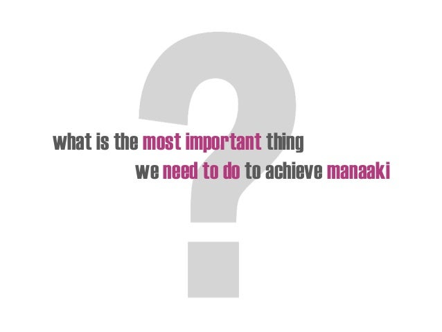 what is the most important thing we need to do to achieve manaaki