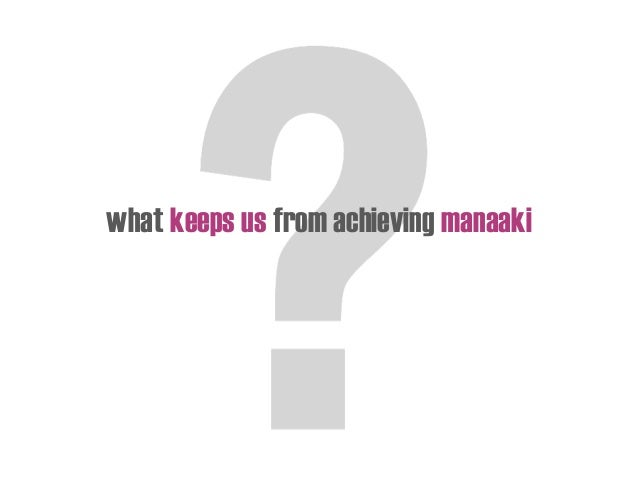what keeps us from achieving manaaki