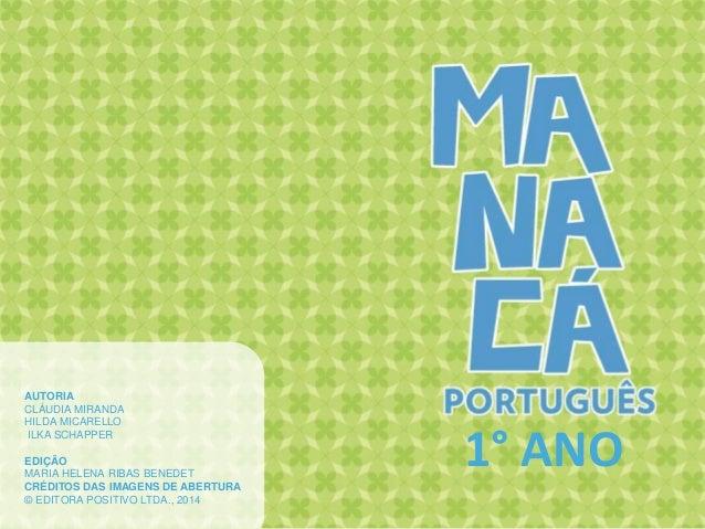 AUTORIA CLÁUDIA MIRANDA HILDA MICARELLO ILKA SCHAPPER EDIÇÃO MARIA HELENA RIBAS BENEDET CRÉDITOS DAS IMAGENS DE ABERTURA ©...