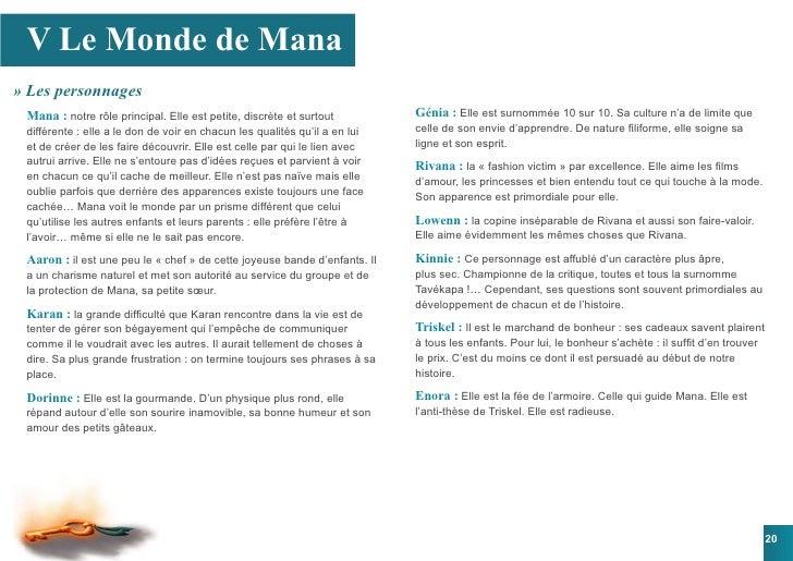 V Le Monde de Mana » Les personnages  Mana : notre rôle principal. Elle est petite, discrète et surtout          Génia : E...