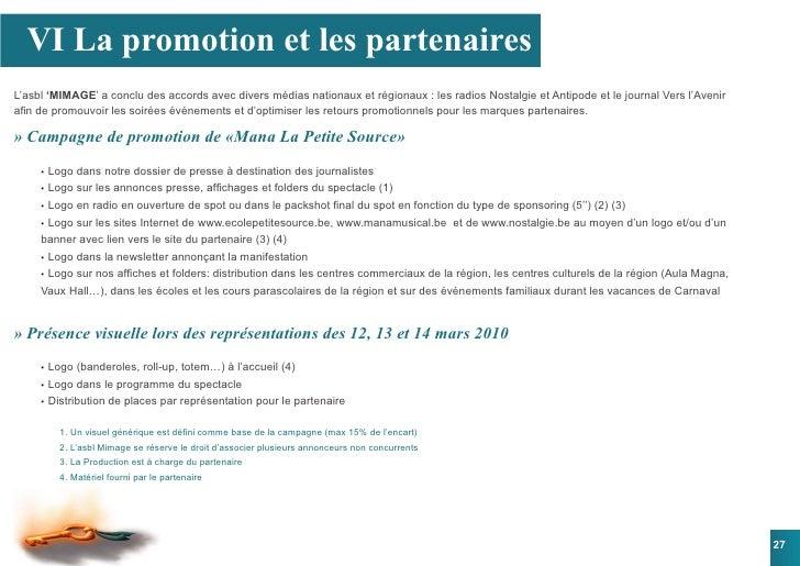VI La promotion et les partenaires L'asbl 'MIMAGE' a conclu des accords avec divers médias nationaux et régionaux : les ra...