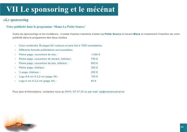 VII Le sponsoring et le mécénat »Le sponsoring  Votre publicité dans le programme 'Mana La Petite Source'       Outre les ...
