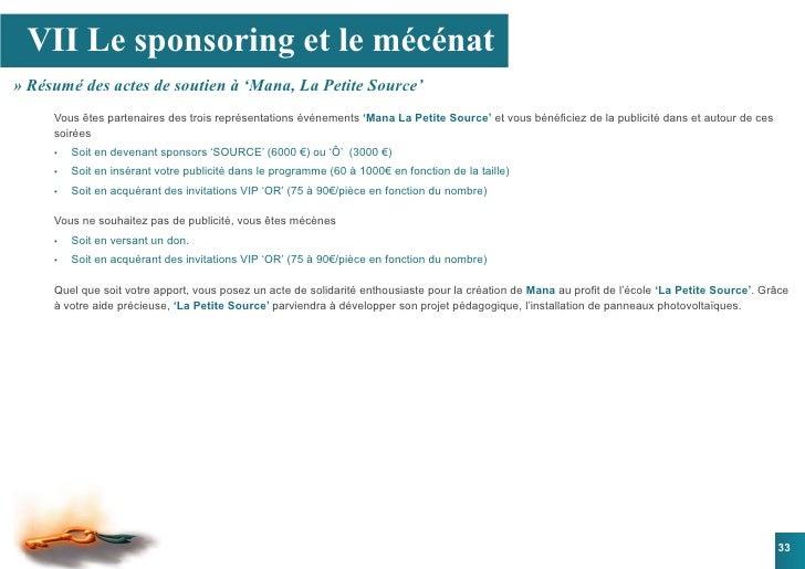 VII Le sponsoring et le mécénat » Résumé des actes de soutien à 'Mana, La Petite Source'      Vous êtes partenaires des tr...