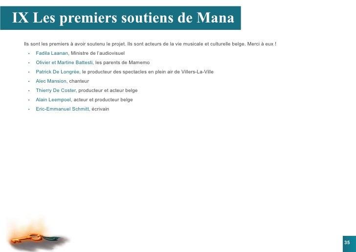 IX Les premiers soutiens de Mana  Ils sont les premiers à avoir soutenu le projet. Ils sont acteurs de la vie musicale et ...