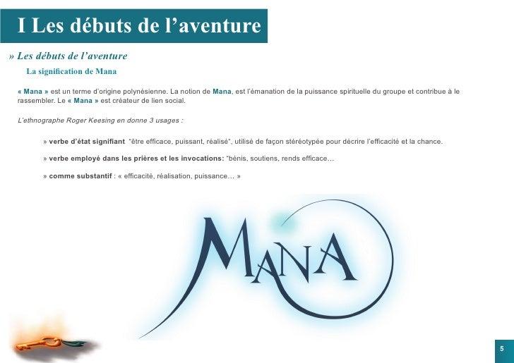 I Les débuts de l'aventure » Les débuts de l'aventure    La signification de Mana   « Mana » est un terme d'origine polyné...