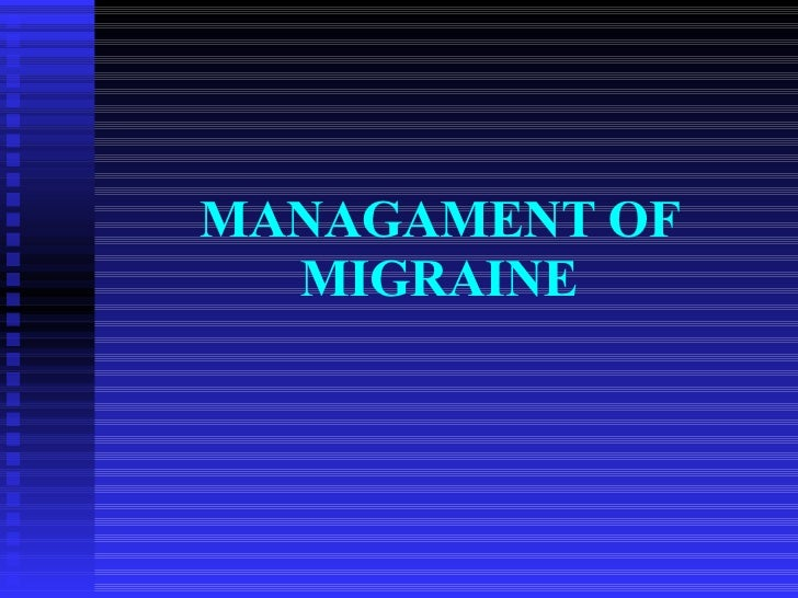 MANAGAMENT OF MIGRAINE