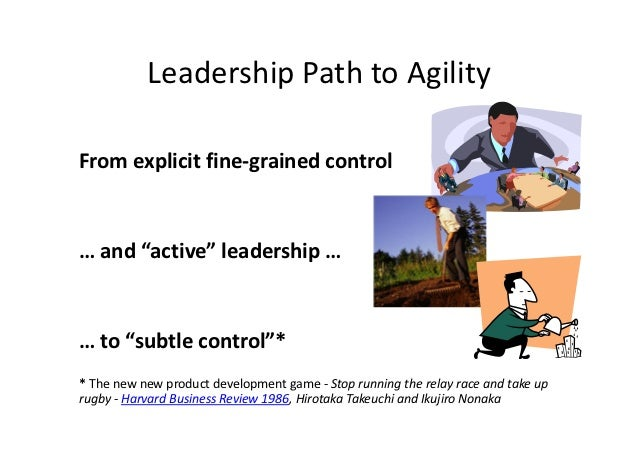 """Leadership Path to AgilityFrom explicit fine-grained control… and """"active"""" leadership …… to """"subtle control""""** The new new..."""