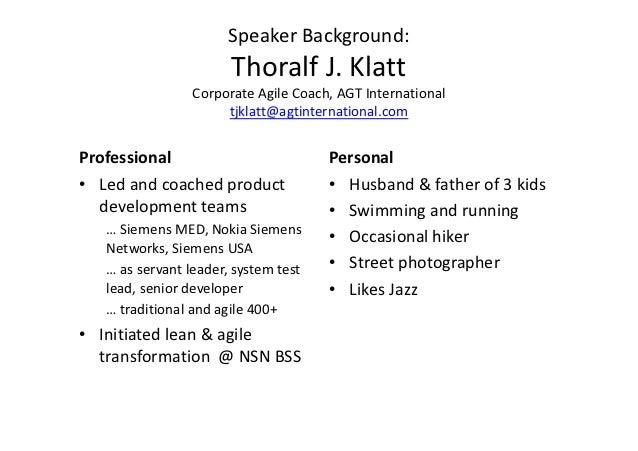 Speaker Background:                       Thoralf J. Klatt                 Corporate Agile Coach, AGT International       ...