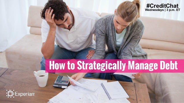 #CreditChat Wednesdays | 3 p.m. ET How to Strategically Manage Debt