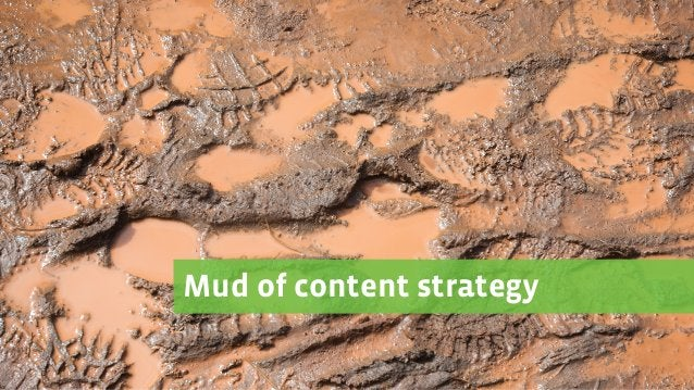 Mud of content strategy