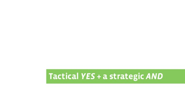 Tactical YES + a strategic AND