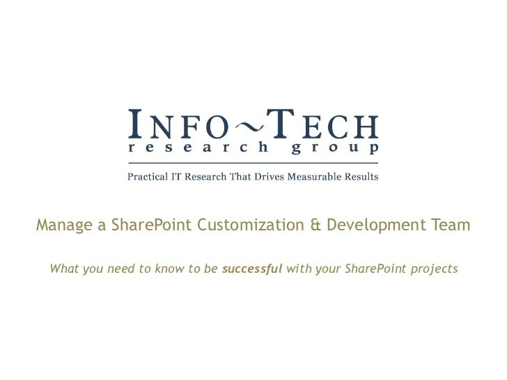 Manage a SharePoint Customization & Development Team What you need to know to be  successful  with your SharePoint projects