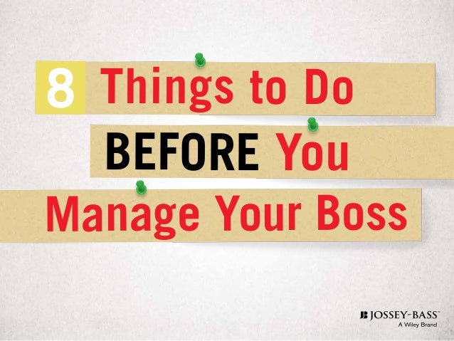 886e479390c4 8 Things to Do Manage Your Boss BEFORE You ...