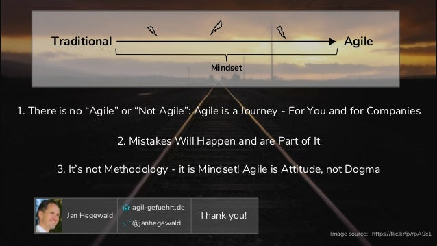 """Agile is a Journey 1. There is no """"Agile"""" or """"Not Agile"""": Agile is a Journey - For You and for Companies https://flic.kr/p..."""