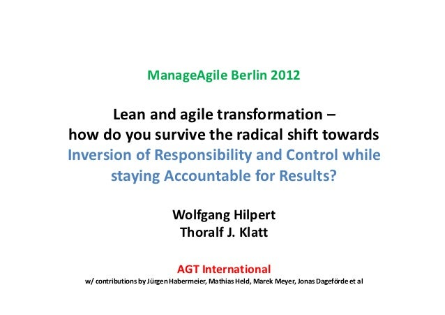 ManageAgile Berlin 2012       Lean and agile transformation –how do you survive the radical shift towardsInversion of Resp...