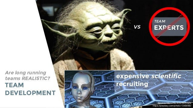 Are long running teams REALISTIC? TEAM DEVELOPMENT TEAM EXPERTSvs expensive scientific recruiting Source:https://flic.kr/p...