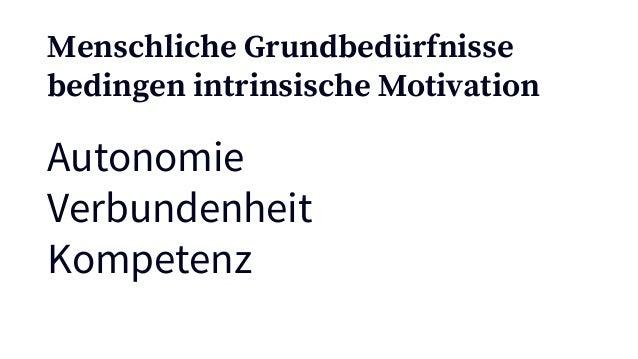 Autonomie Verbundenheit Kompetenz Menschliche Grundbedürfnisse bedingen intrinsische Motivation Autonomie Bonding Competen...