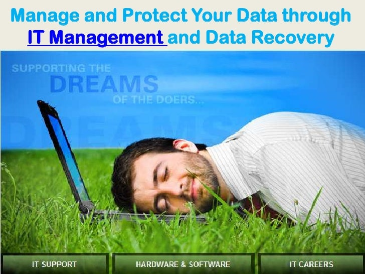 Manage and Protect Your Data through IT Management and Data Recovery<br />