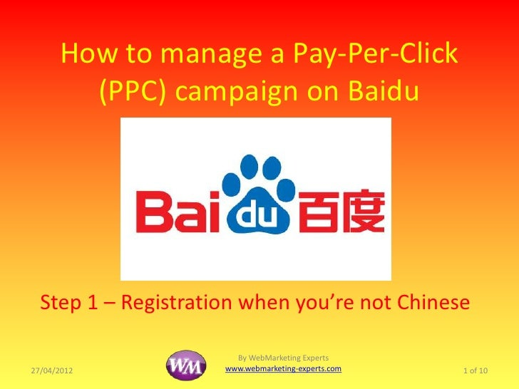How to manage a Pay-Per-Click        (PPC) campaign on Baidu  Step 1 – Registration when you're not Chinese               ...