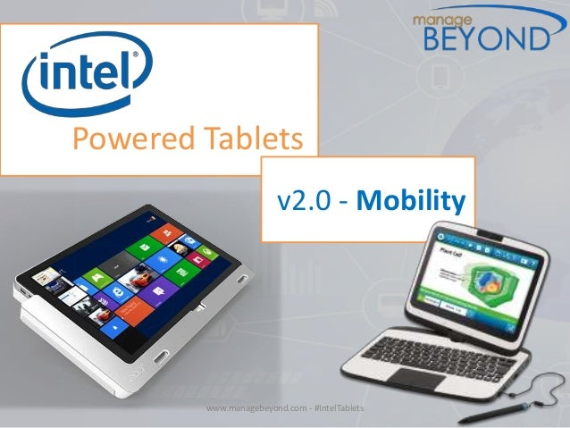 www.managebeyond.com - #IntelTablets Powered Tablets v2.0 - Mobility