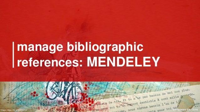 bibliotecas UA | 2016bibliotecas UA | 2016 manage bibliographic references: MENDELEY image: https://flic.kr/p/bzXYGf