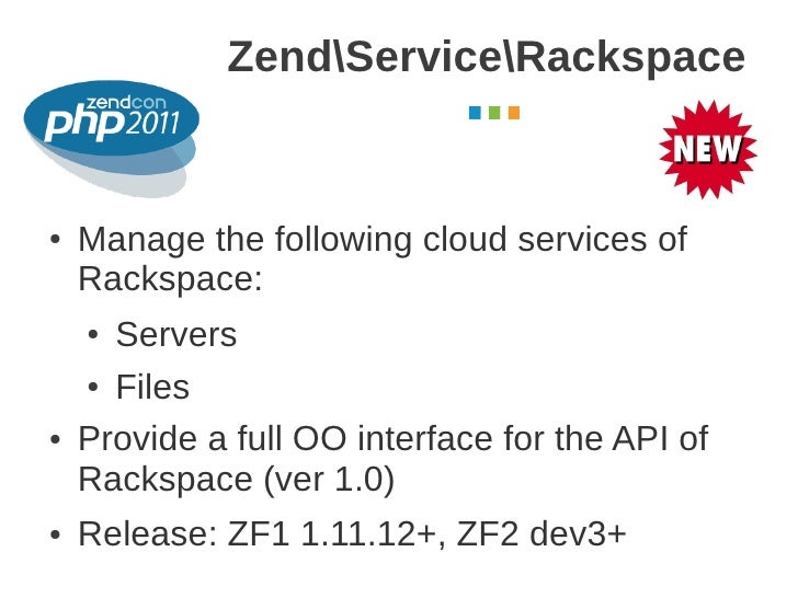 ZendServiceRackspace                                        October 2011●   Manage the following cloud services of    Rack...