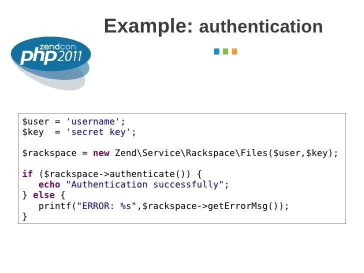 Example: authentication                                                October 2011$user = username;$key = secret key;$rac...