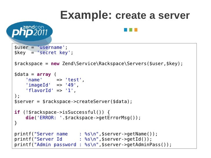 Example: create a server                                                     October 2011$user = username;$key = secret ke...