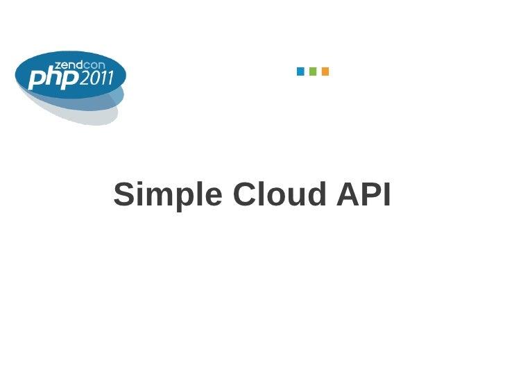 October 2011Simple Cloud API