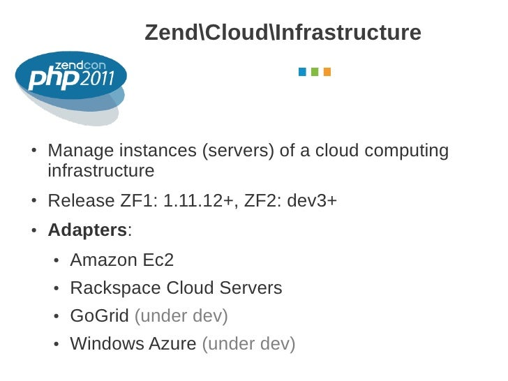 ZendCloudInfrastructure                                             October 2011●   Manage instances (servers) of a cloud ...
