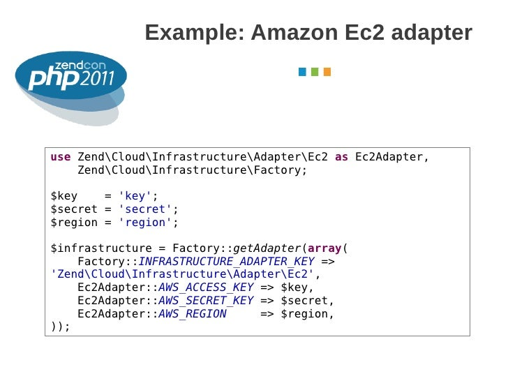 Example: Amazon Ec2 adapter                                                   October 2011use ZendCloudInfrastructureAdapt...