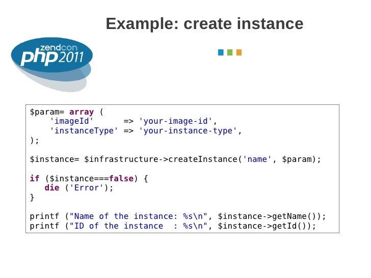 Example: create instance                                                    October 2011$param= array (    imageId      =>...