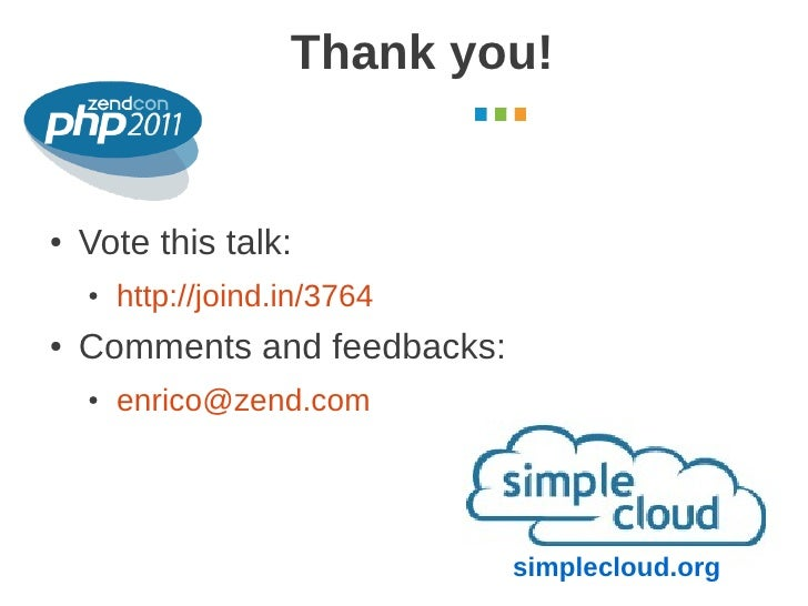 Thank you!                                       October 2011●   Vote this talk:    ●   http://joind.in/3764●   Comments a...