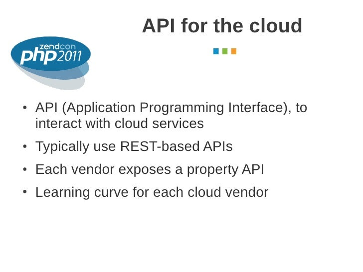API for the cloud                                           October 2011●   API (Application Programming Interface), to   ...