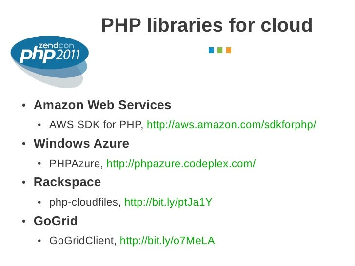 PHP libraries for cloud                                                  October 2011●   Amazon Web Services    ●   AWS SD...
