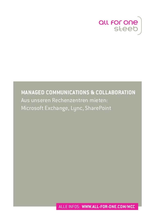 MANAGED COMMUNICATIONS & COLLABORATION Aus unseren Rechenzentren mieten: Microsoft Exchange, Lync, SharePoint ALLE INFOS: ...