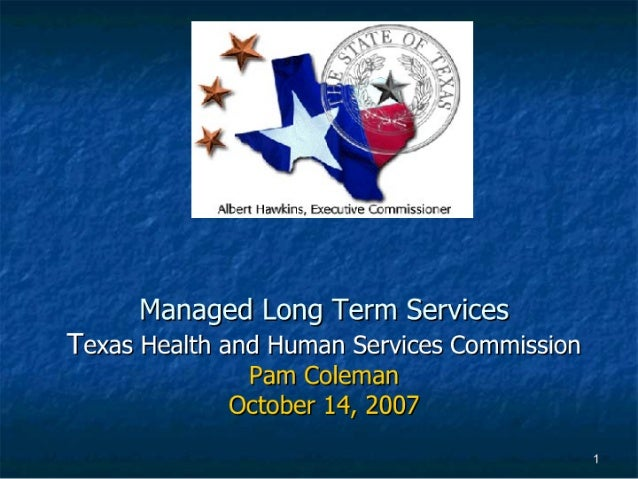 Albert llav/ kins,  Execctive C. cnmr'issi3rer  Managed Long Term Services  Texas Health and Human Services Commission  Pa...